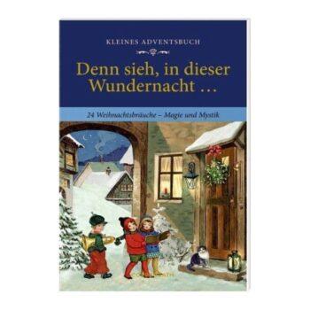 Kleines Adventsbuch: 24 Weihnachtsbräuche