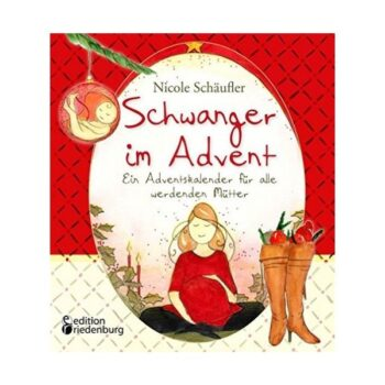 Schwanger im Advent Adventskalenderbuch